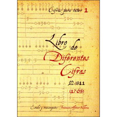 «Libro de diferentes cifras (1705)». Estudio y transcripción: Francisco Valdivia.