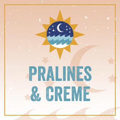 Pralines & Creme