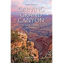 Carving Grand Canyon: Evidence, Theories, and Mystery, Second Edition