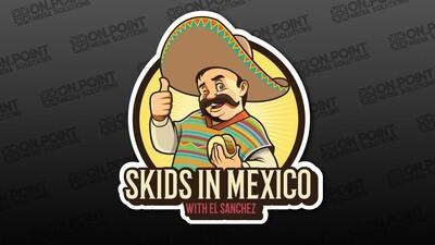 Skids in Mexico Sticker