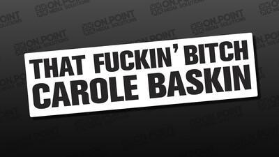 That  F#CKIN Bitch Carole Baskin