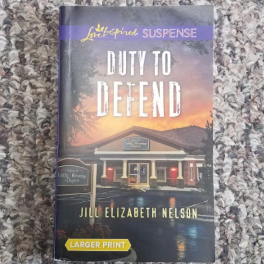 Duty To Defend by Jill Elizabeth Nelson