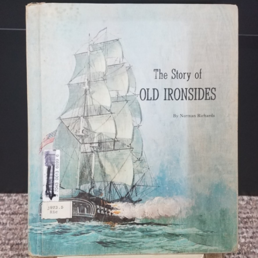 The Story of Old Ironsides by Norman Richards