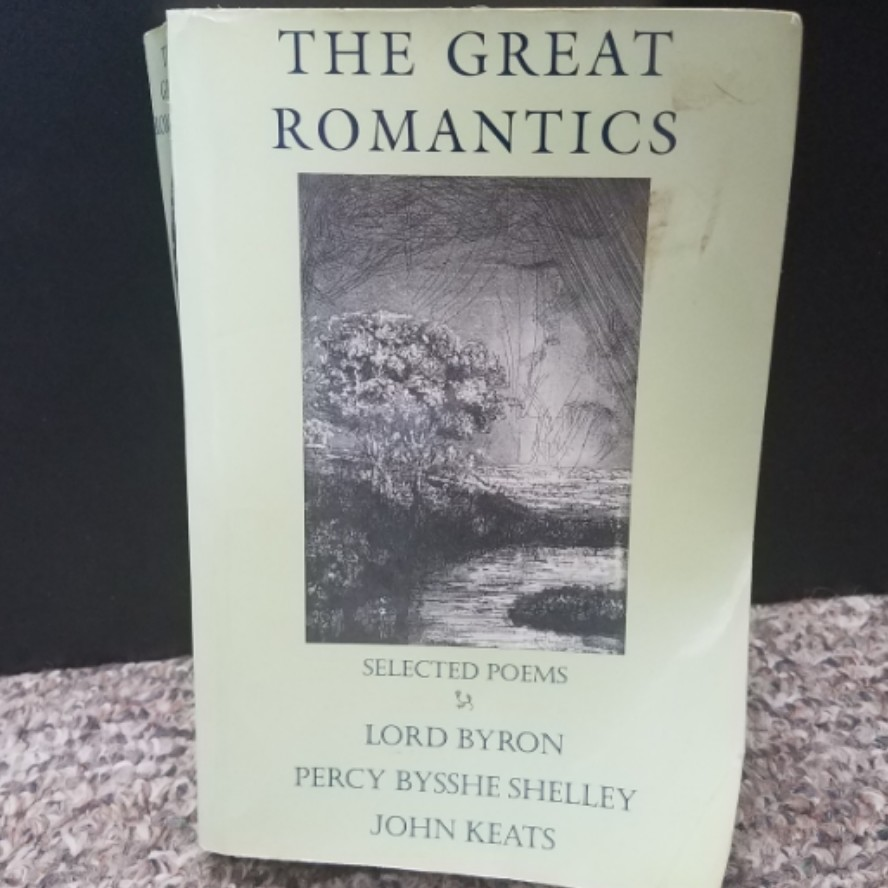 The Great Romantics by Lord Byron, Percy Bysshe Shelley, John Keats