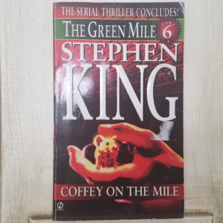 The Green Mile: Coffey on the Mile by Stephen King