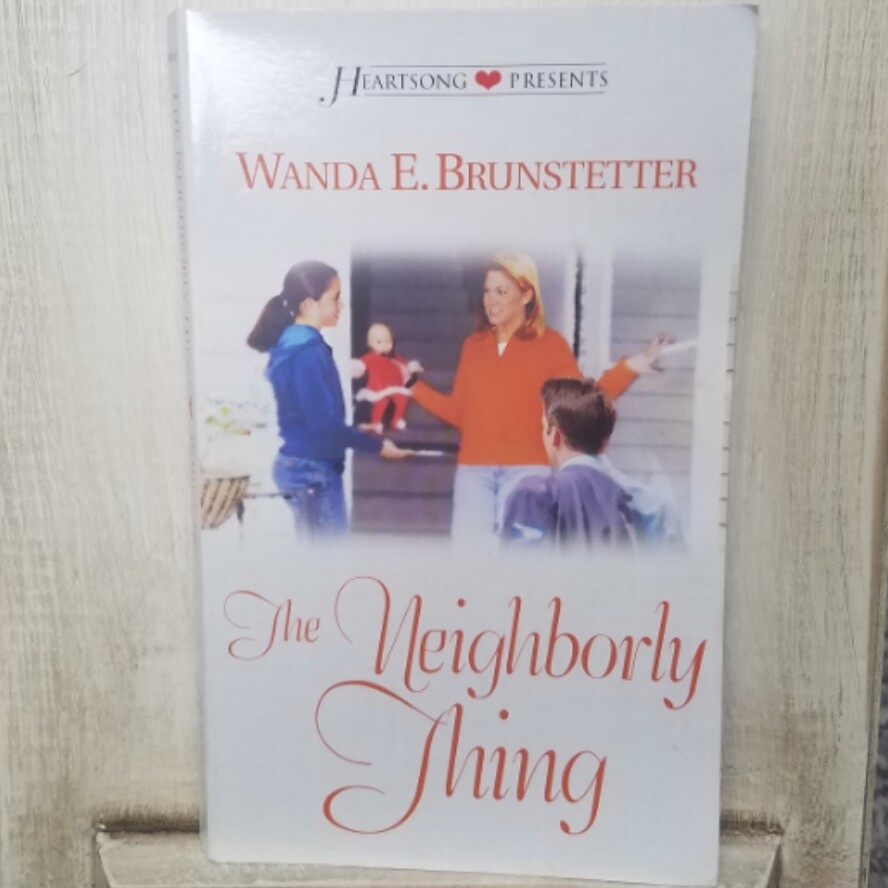 The Neighborly Thing by Wanda E. Brunstetter