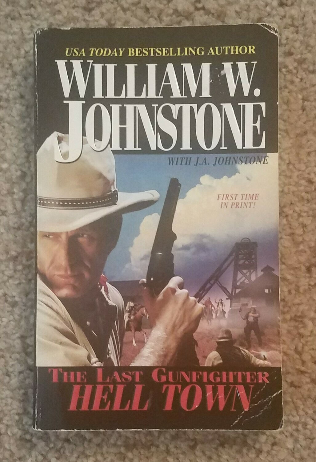 The Last Gunfighter: Hell Town by William W. Johnstone