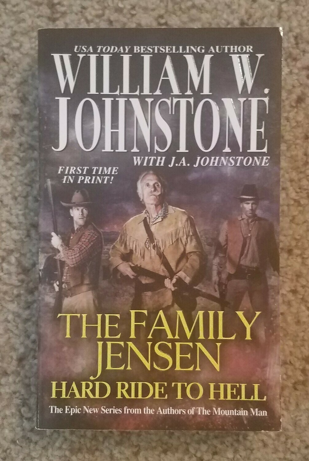 The Family Jensen: Hard Ride to Hell by William W. Johnstone with J.A. Johnstone