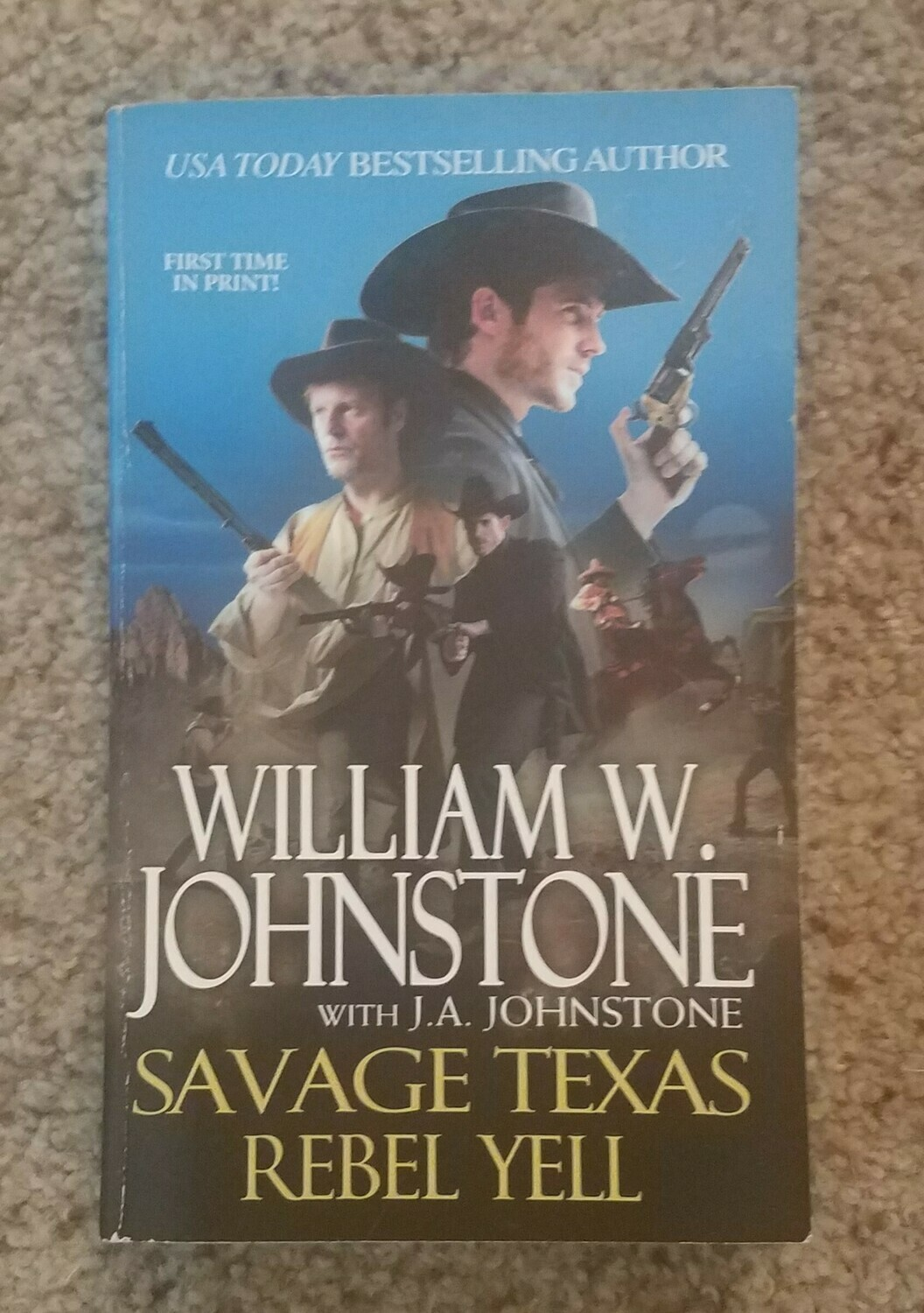 Savage Texas: Rebel Yell by William W. Johnstone with J.A. Johnstone
