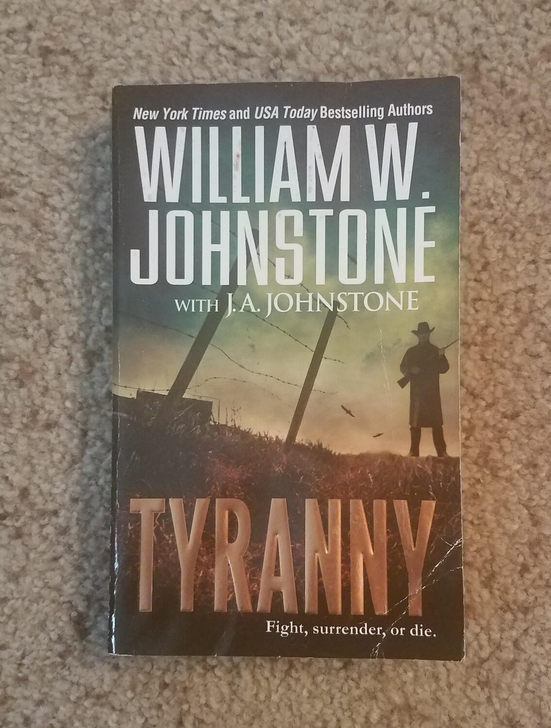 Tyranny by William W. Johnstone with J.A. Johnstone