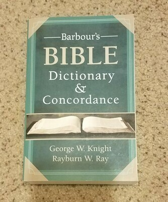Barbour's Bible Dictionary and Concordance by George W. Knight and Rayburn W. Ray