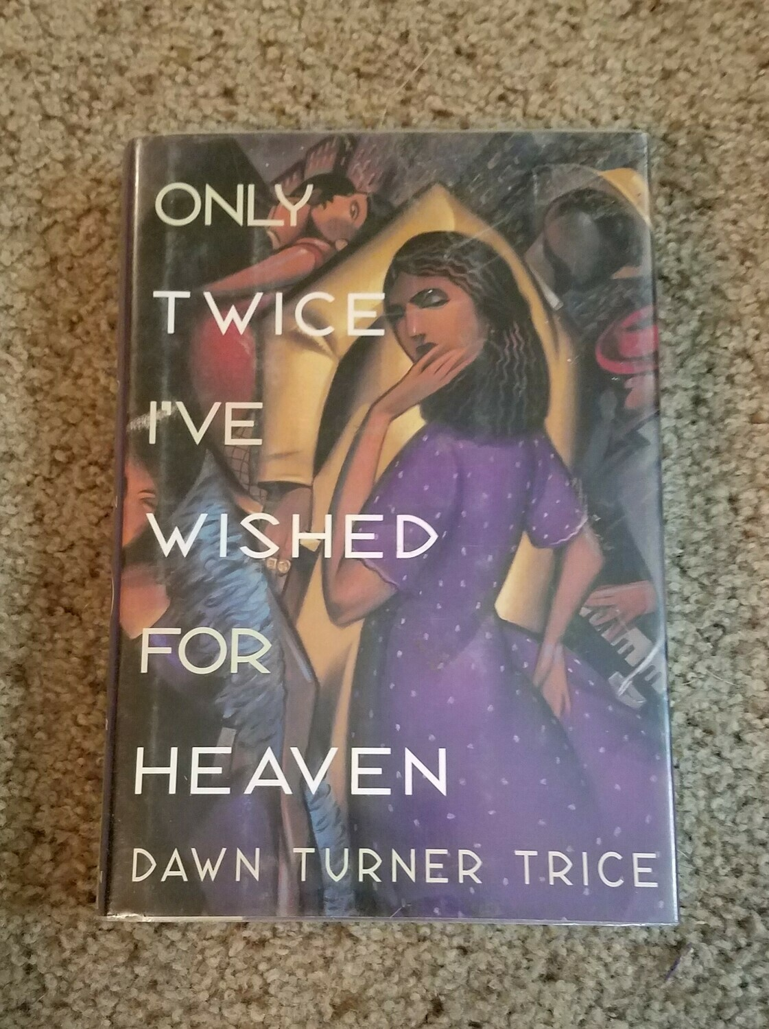 Only Twice I've Wished for Heaven by Dawn Turner Trice