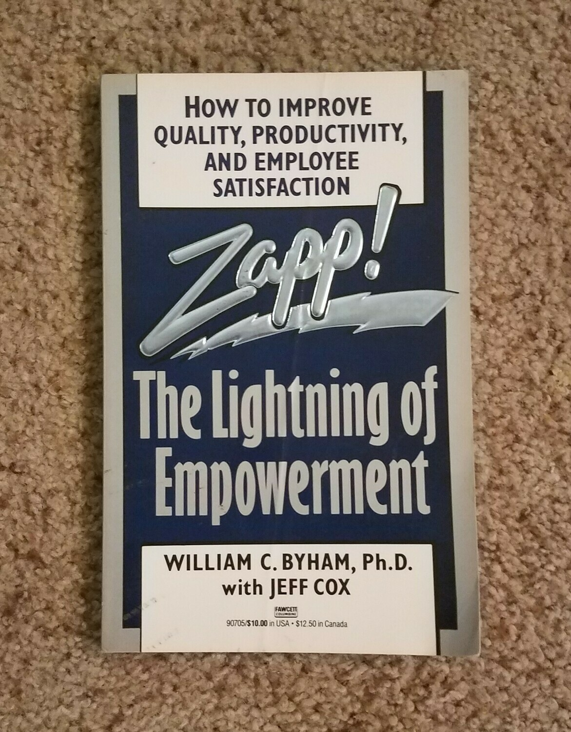 Zapp! The Lightning of Empowerment by William C. Byham, Ph.D. with Jeff Cox
