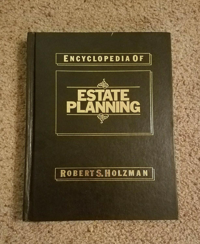 Encyclopedia of Estate Planning by Robert S. Holzman