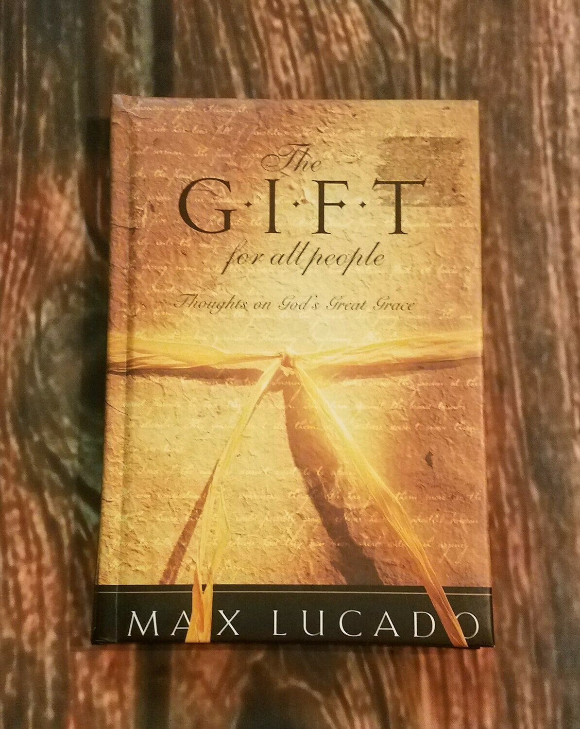The G.I.F.T for all People by Max Lucado - Hardback
