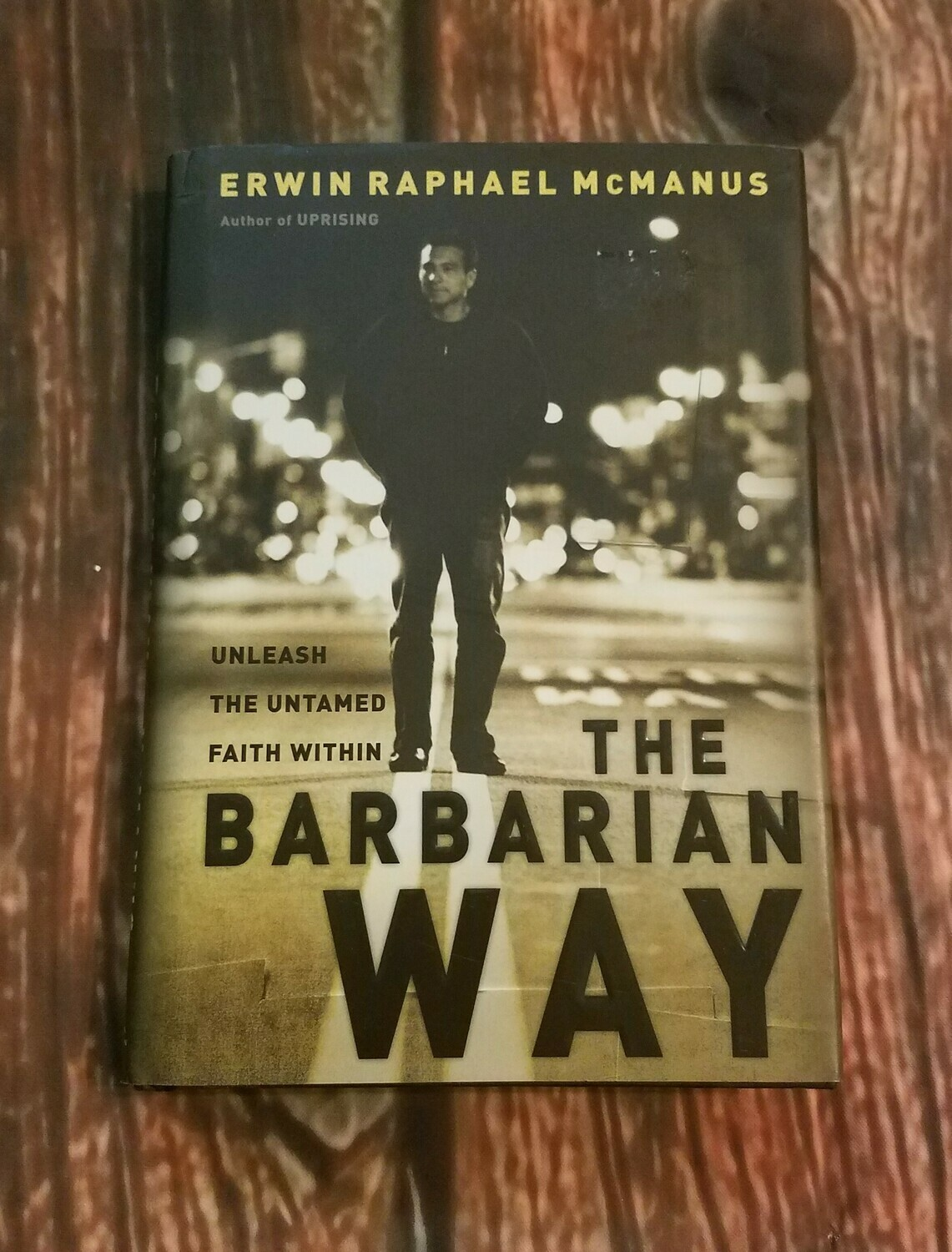 The Barbarian Way by Erwin Raphael McManus