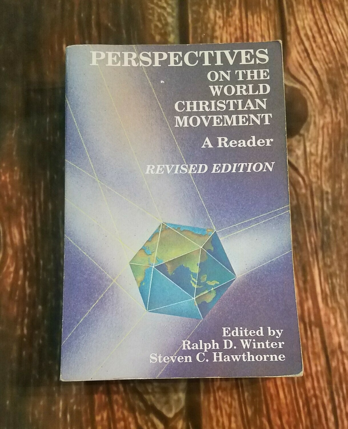 Perspectives on the World Christian Movement: Revised Edition by Ralph D. Winter and Steven C. Hawthorne