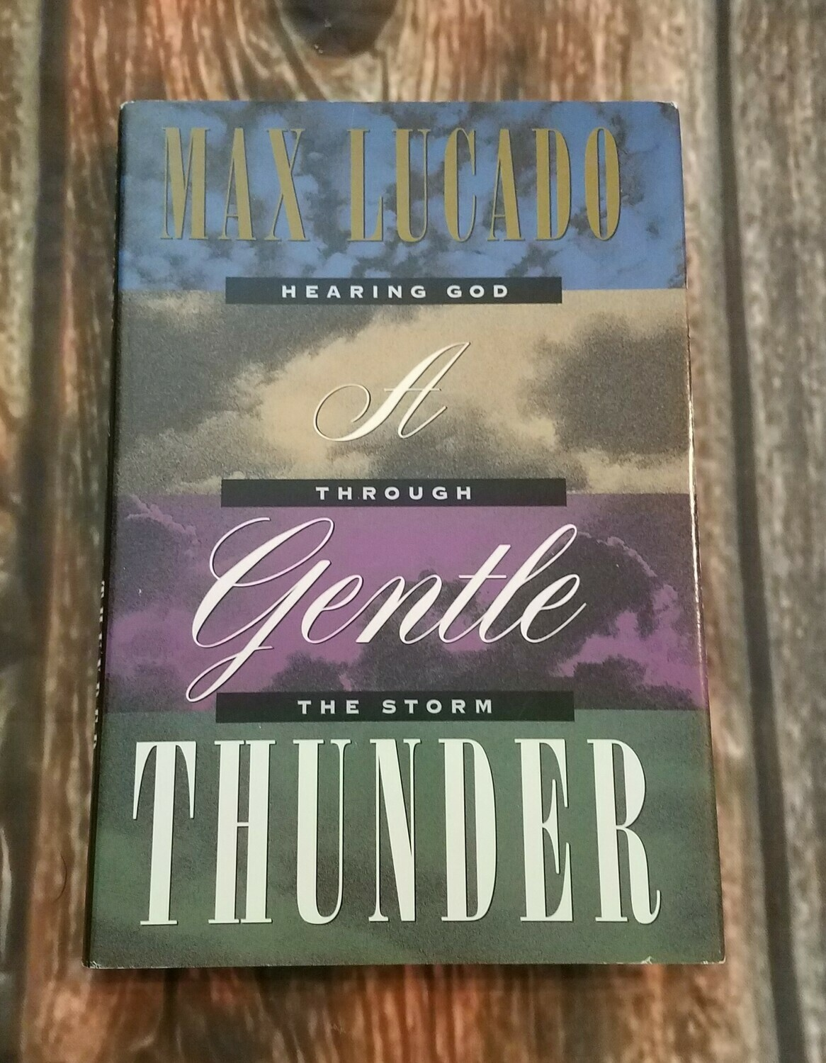 A Gentle Thunder by Max Lucado