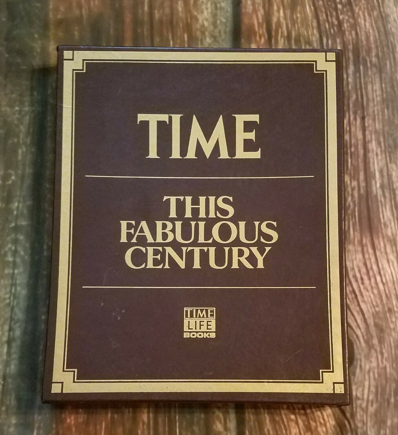 Time - This Fabulous Century by Editors of Time-Life Books