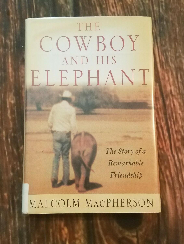 The Cowboy and His Elephant by Malcom MacPherson - Hardback Edition