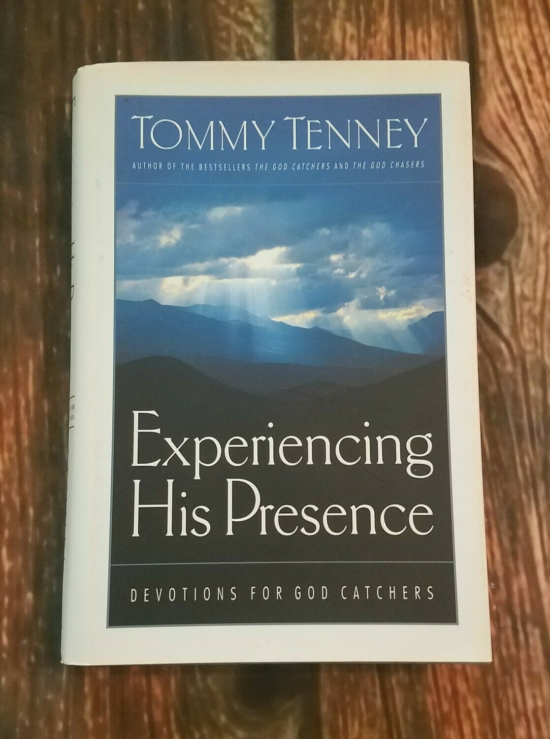 Experiencing His Presence by Tommy Tenney