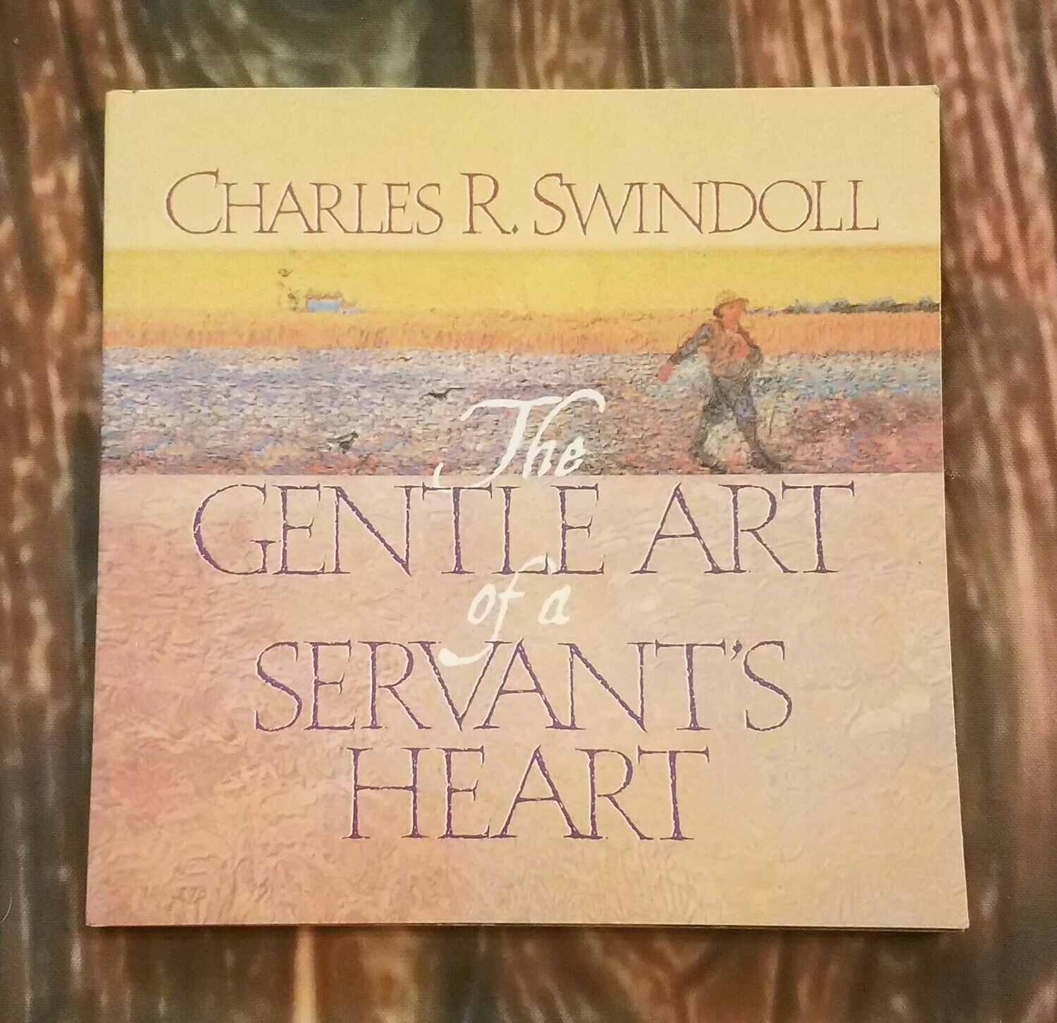 The Gentle Art of a Servant's Heart by Charles R. Swindoll