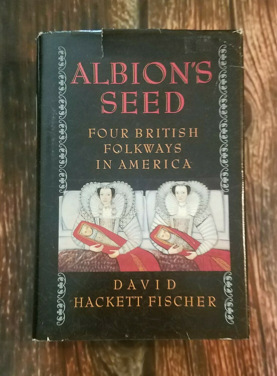 Albion's Seed: Four British Folkways in America by David Hackett Fischer