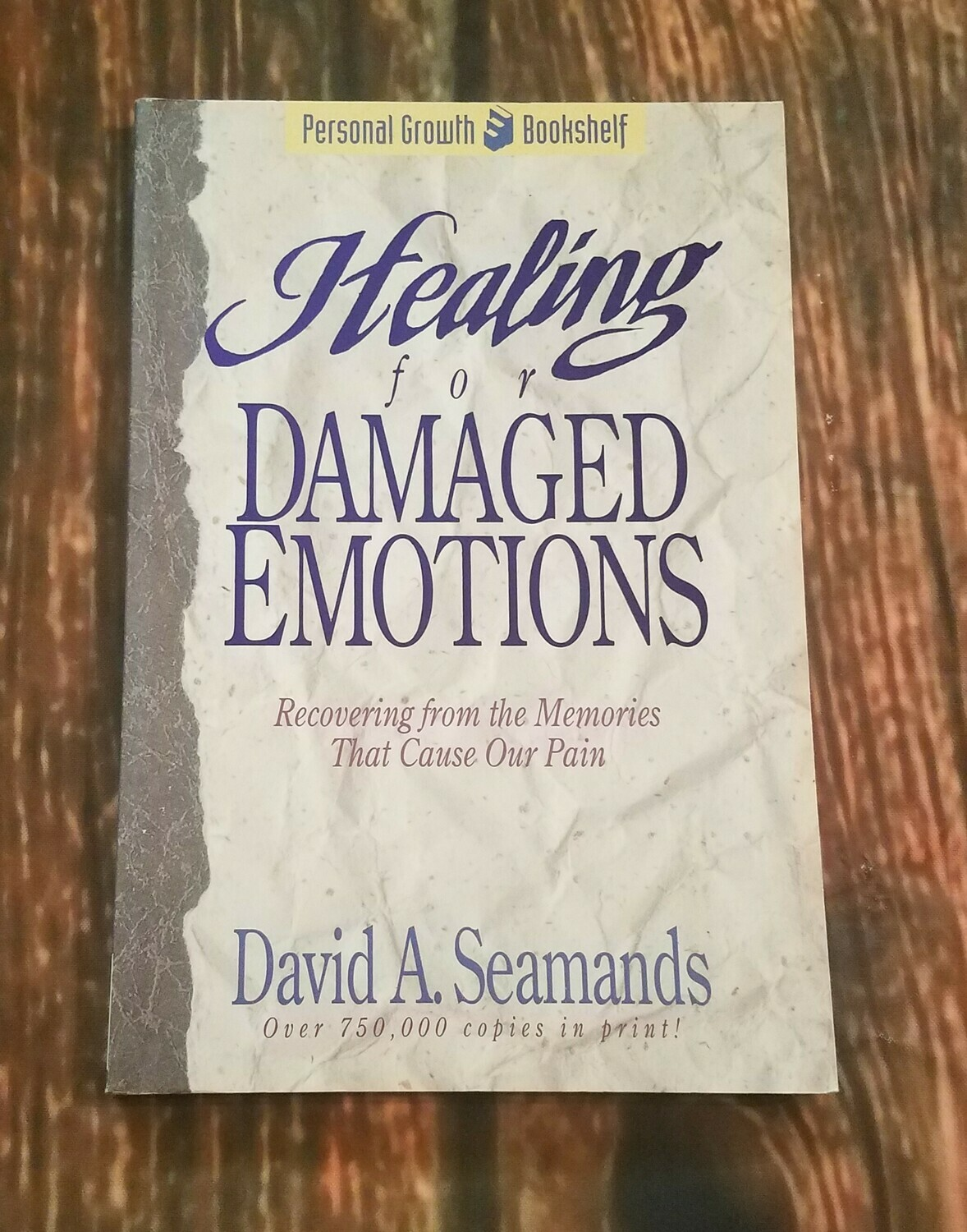 Healing for Damaged Emotions by David A. Seamands