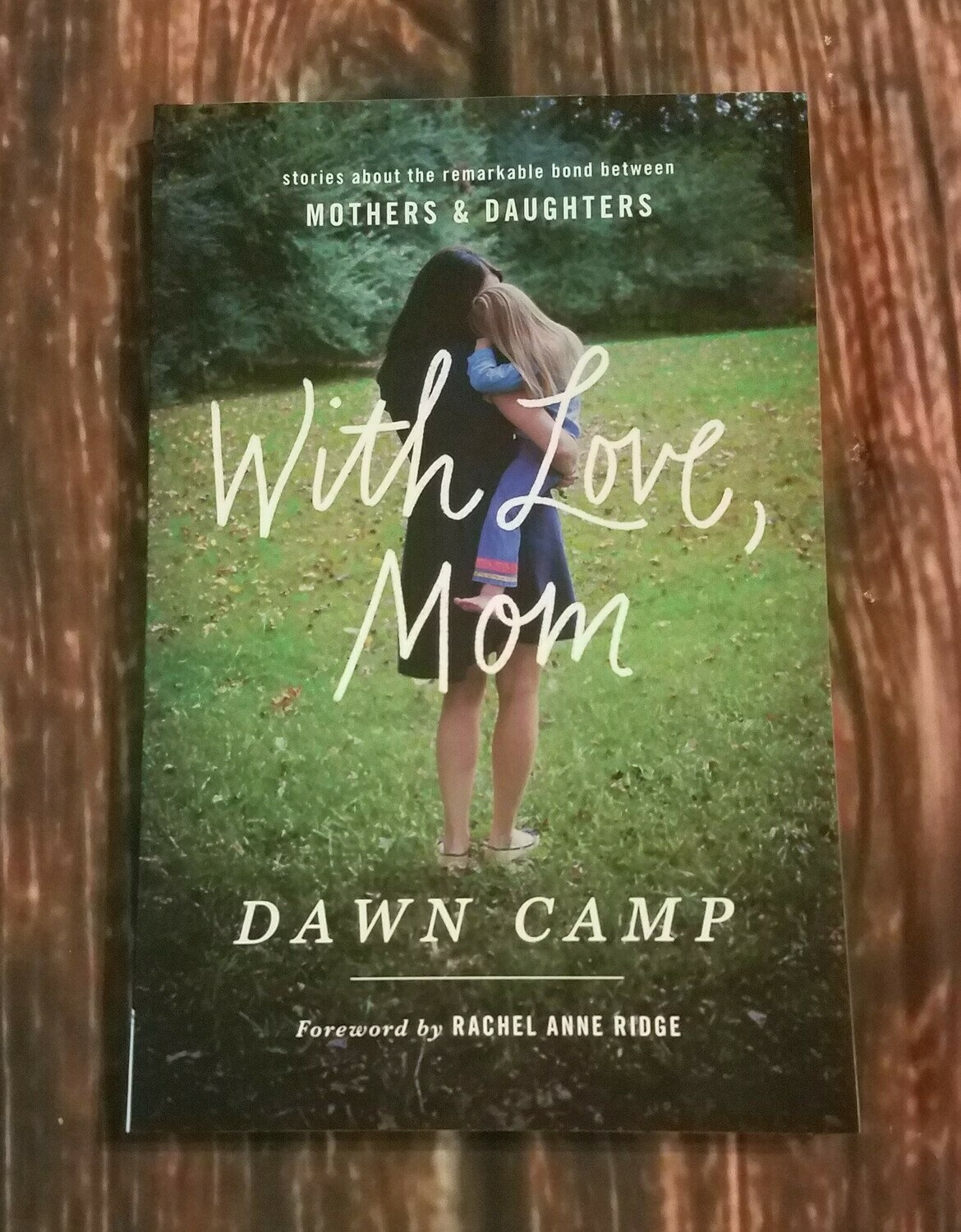 With Love, Mom by Dawn Camp