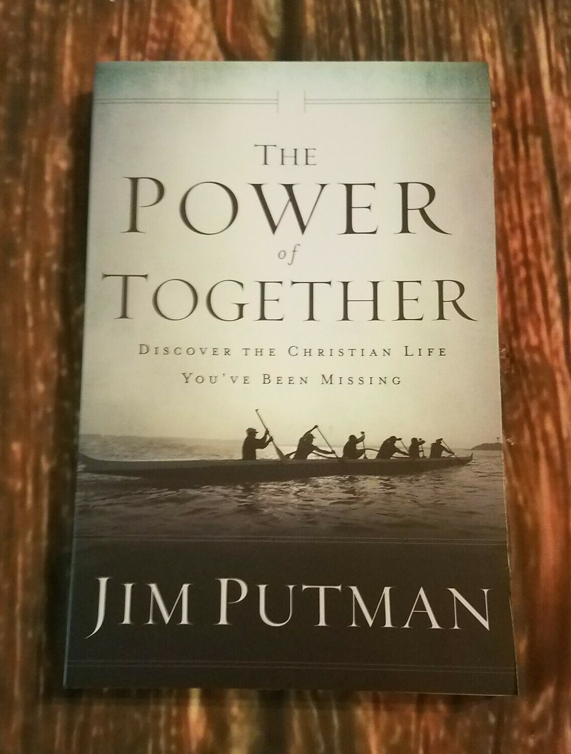 The Power of Together by Jim Putman