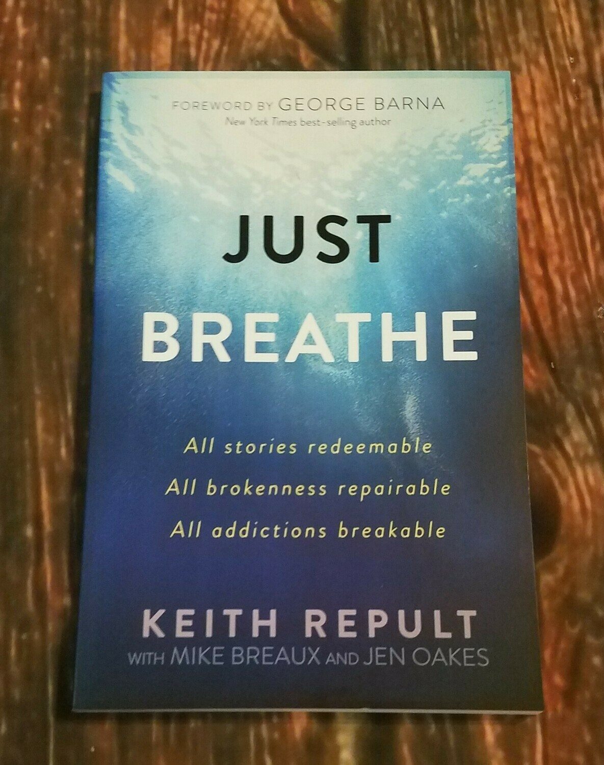 Just Breathe by Keith Repult with Mike Breaux and Jen Oakes