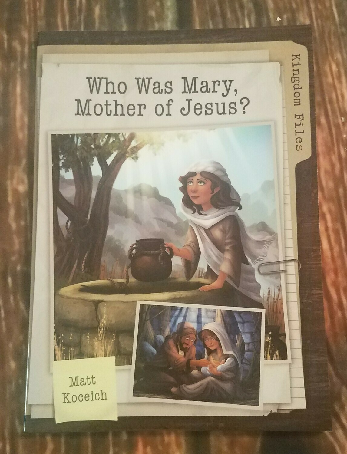 Kingdom Files: Who Was Mary, Mother of Jesus? by Matt Koceich
