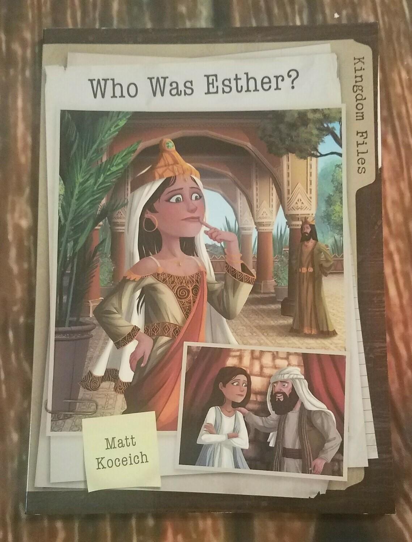 Kingdom Files: Who Was Esther? by Matt Koceich
