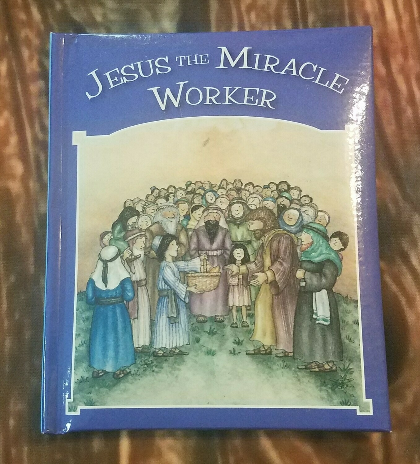 Jesus the Miracle Worker by Tim and Jenny Wood