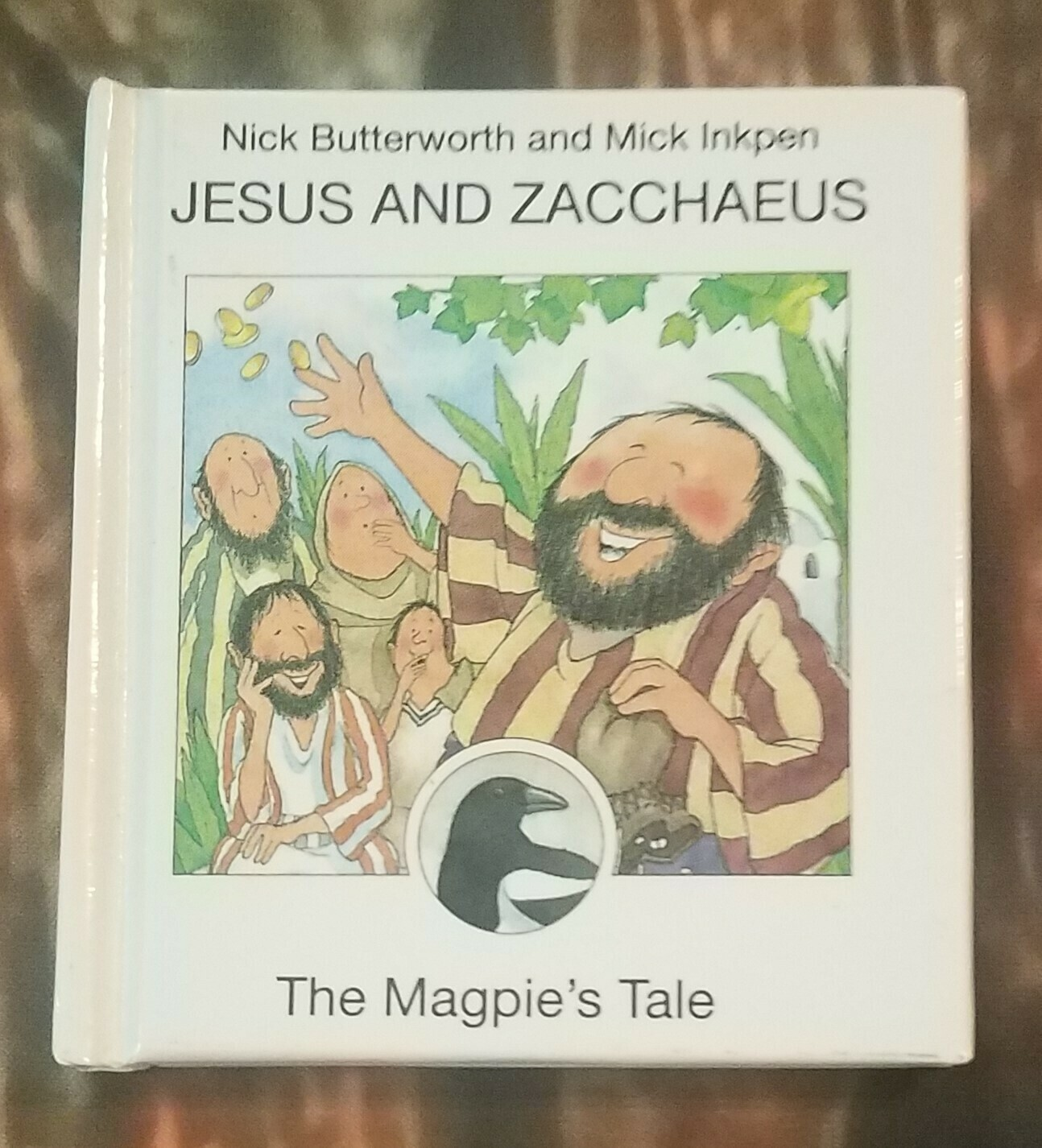 Jesus and Zacchaeus: The Magpie's Tale by Nick Butterworth and Mick Inkpen