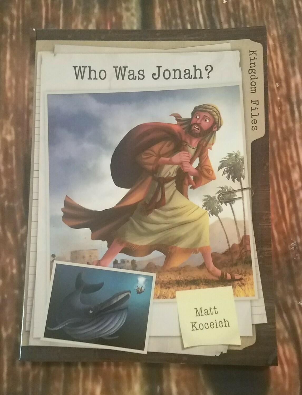 Kingdom Files: Who Was Jonah? by Matt Koceich