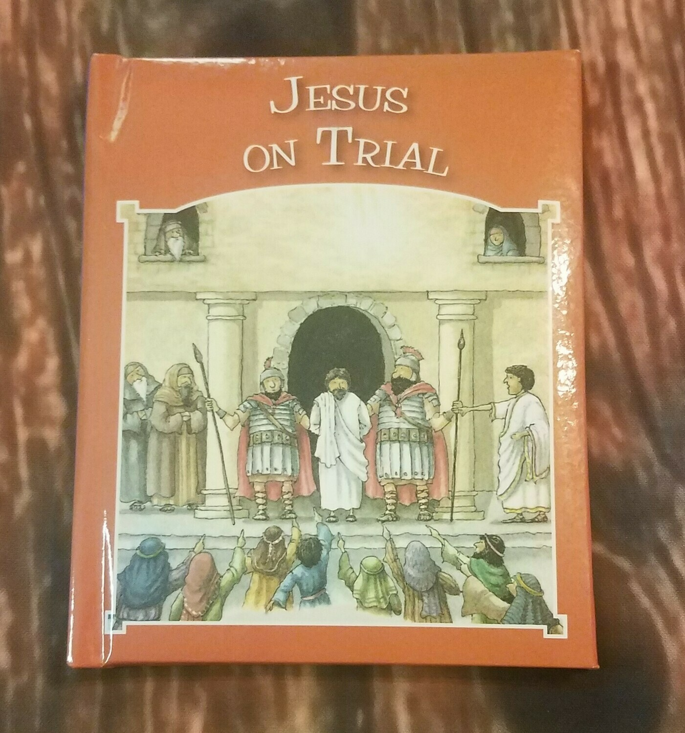 Jesus on Trial by Tim and Jenny Wood
