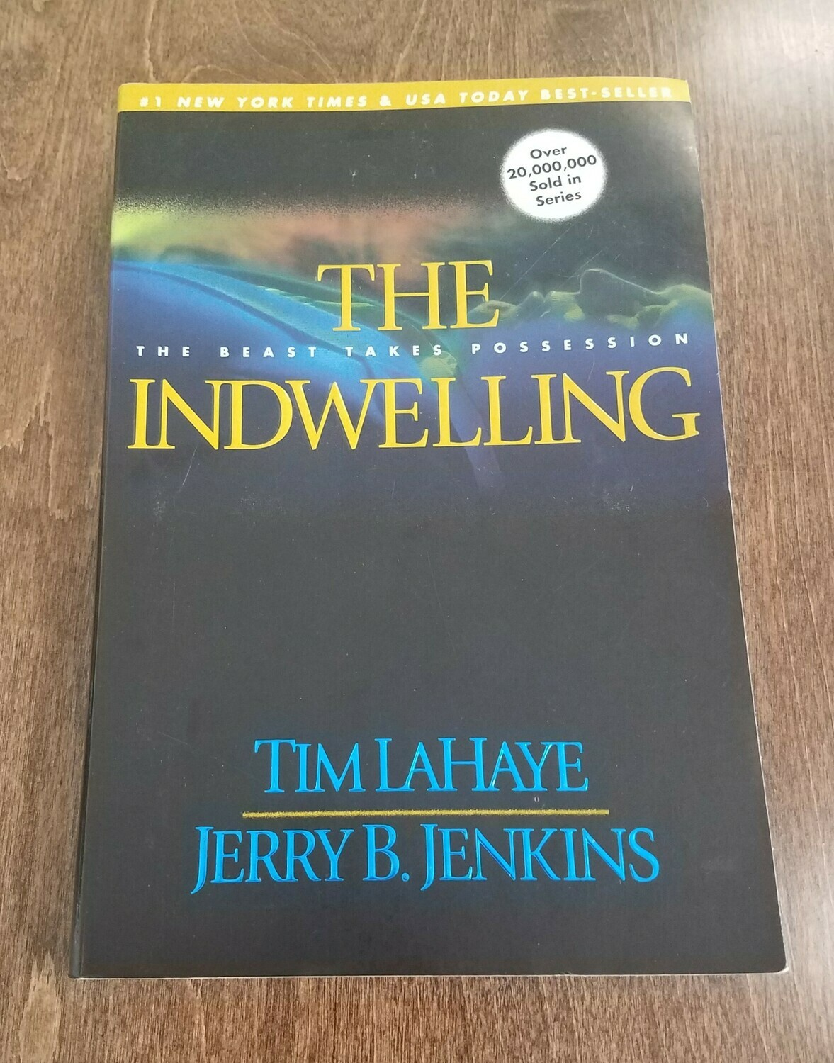 The Indwelling: The Beast Takes Possession by Tim LaHaye and Jerry B. Jenkins - Paperback