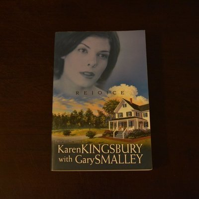 Rejoice by Karen Kingsbury with Gary Smalley