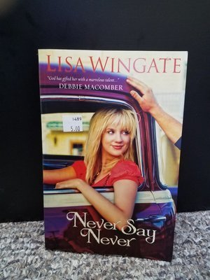 Never Say Never by Lisa Wingate