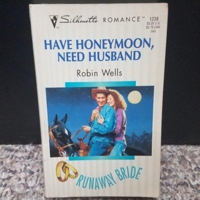 Have Honeymoon, Need Husband by Robin Wells