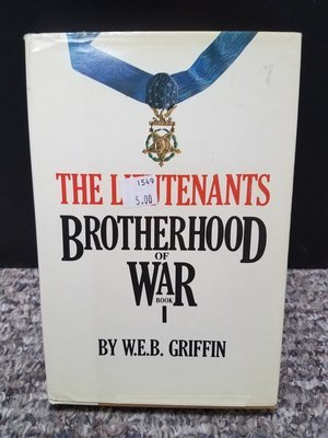 The Lieutenants Brotherhood of War by W.E.B. Griffin