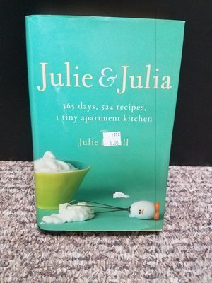 Julie & Julia - 365 days, 524 recipes, 1 tiny apartment kitchen by Julie Powell