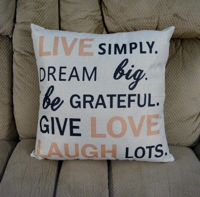 Live Simply. Dream Big. Be Grateful. Give Love. Laugh Lots. Pillow