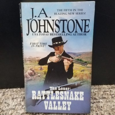 The Loner: Rattlesnake Valley by J.A. Johnstone