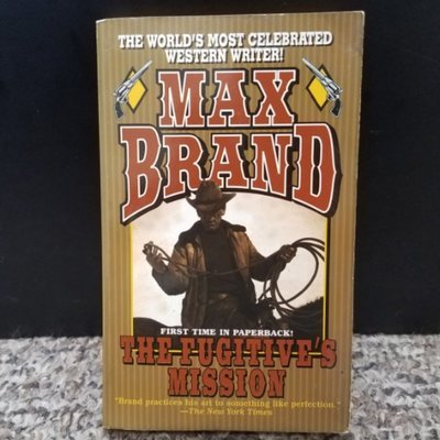 The Fugitive's Mission by Max Brand