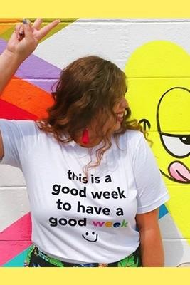 Good Week - Tshirt