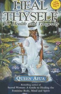 HEAL THYSELF: For Health & Longevity  by Queen   Afua