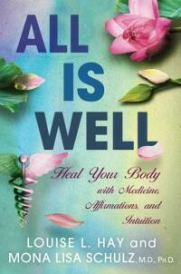 ALL IS WELL: Heal Your Body With Medicine, Affirmations & Intuition (q) by  Hay, Louise   Schulz, Mona Lisa