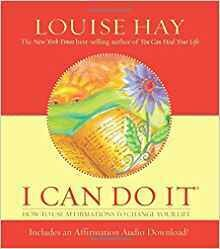 I Can Do It: How To Use Affirmations To Change Your Life (Louise L. Hay Subliminal Mastery) by Louise Hay (2004-04-29) Hardcover